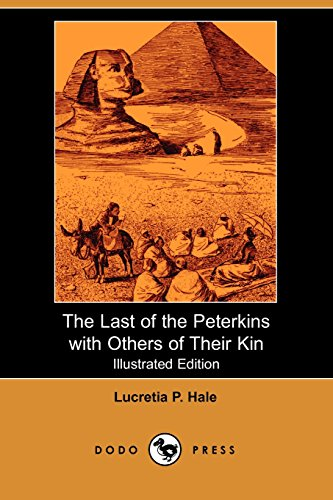 9781406515763: The Last of the Peterkins with Others of Their Kin (Illustrated Edition) (Dodo Press): Collection Of Stories About A Family Named Peterkin Which Made ... Word. The Collected Stories Were Published
