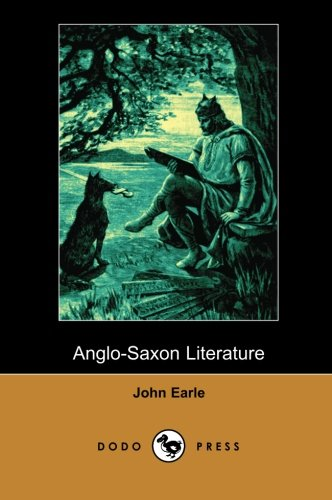 9781406516043: Anglo-Saxon Literature (Dodo Press): Late 19Th Century Historical Work Detailing The Development Of Anglo-Saxon Literature.