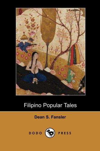 Filipino Popular Tales (Dodo Press): Folk-Tales Which: Dean S. Fansler