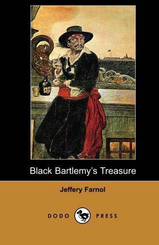 9781406516777: Black Bartlemy's Treasure (Dodo Press): One Of A Series Of Works From The English Author, Known For His Many Romantic Novels And Swashbucklers Many Of Which Were Set In The English Regency Period.