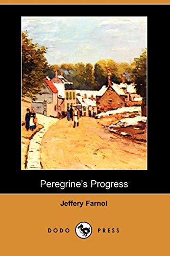 Peregrine's Progress (Dodo Press): One Of A: Farnol, Jeffery