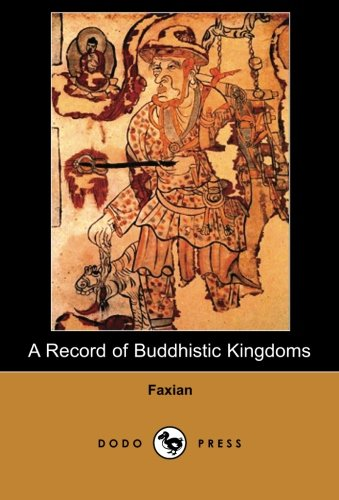 9781406516968: A Record of Buddhistic Kingdoms: A Recording Of The Chinese Buddhist Monk's Travels To Bring Buddhist Scriptures To India And Sri Lanka Between 399 And 412Ad.