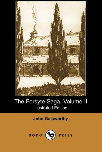 9781406517194: The Forsyte Saga, Volume II (Illustrated Edition) (Dodo Press): 2