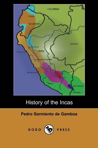 9781406517484: History of the Incas: Description of Inca life by the famous 16th century Spanish explorer, author, historian, astronomer and scientist.