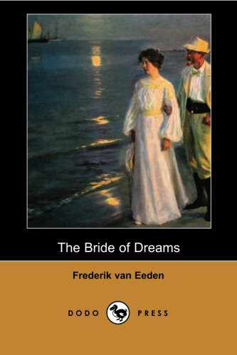 9781406517750: The Bride of Dreams: A novel by the late 19th and early 20th Century Dutch writer and psychiatrist, who incorporated his psychiatric insights into his writings.