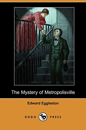 The Mystery of Metropolisville: A novel by the American author, historian and Methodist Minister ...