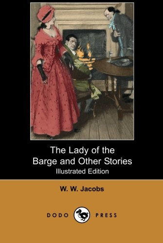 9781406518207: The Lady of the Barge and Other Stories (Illustrated Edition): Work From The English Author Of Short Stories And Novels, Now Best Remembered For His Macabre Tales.