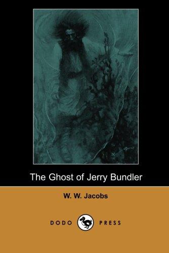 The Ghost of Jerry Bundler (Dodo Press): W. W. Jacobs