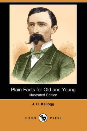 9781406518801: Plain Facts for Old and Young (Illustrated Edition) (Dodo Press)