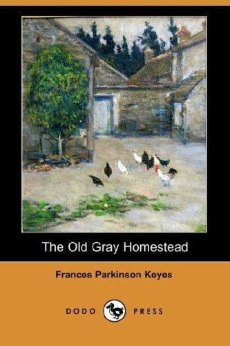 9781406519136: The Old Gray Homestead (Dodo Press)