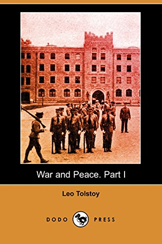 War and Peace. Part I (Dodo Press)