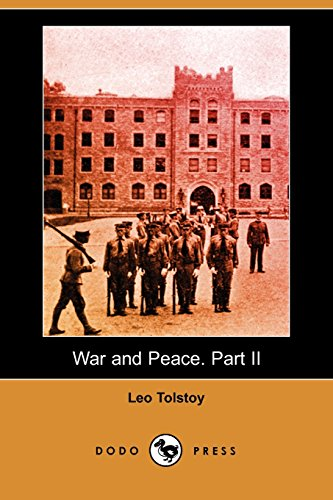 War and Peace. Part II (Dodo Press): Tolstoy, Leo Nikolayevich