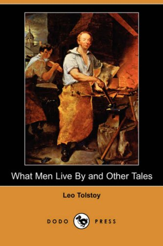 9781406520989: What Men Live by and Other Tales (Dodo Press)