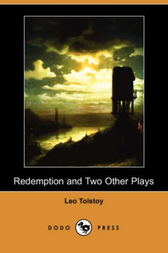 Redemption and Two Other Plays (Dodo Press): 1828-1910 Count Leo
