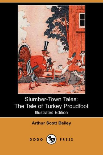 9781406521320: Slumber-Town Tales: The Tale of Turkey Proudfoot (Illustrated Edition) (Dodo Press)