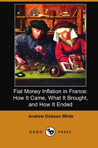 9781406522136: Fiat Money Inflation in France: How It Came, What It Brought, and How It Ended (Dodo Press)