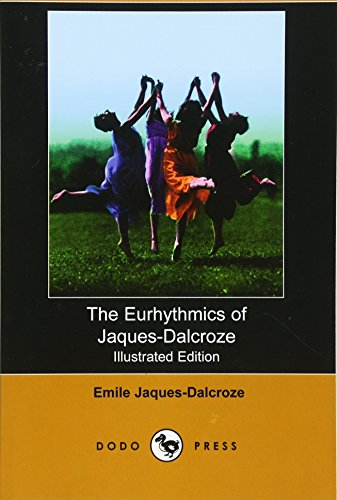 9781406522396: The Eurhythmics of Jaques-Dalcroze (Illustrated Edition) (Dodo Press)