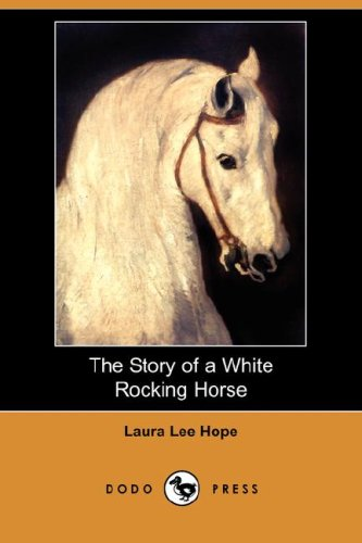 9781406522655: The Story of a White Rocking Horse (Dodo Press)