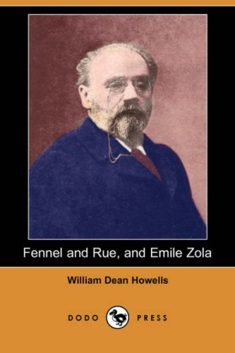 Fennel and Rue, and Emile Zola (Paperback): William Dean Howells