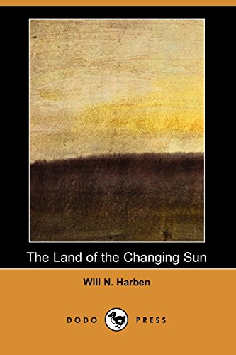 9781406523119: The Land of the Changing Sun (Dodo Press)