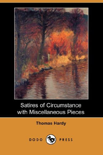 9781406523348: Satires of Circumstance with Miscellaneous Pieces (Dodo Press)