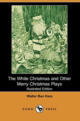 9781406523454: The White Christmas and Other Merry Christmas Plays (Illustrated Edition) (Dodo Press)