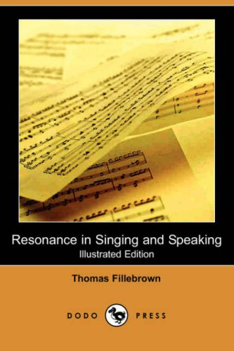 9781406524031: Resonance in Singing and Speaking (Illustrated Edition) (Dodo Press)