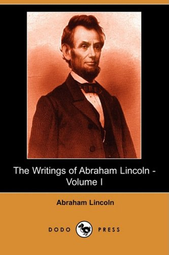 9781406524321: The Writings of Abraham Lincoln, Volume 1