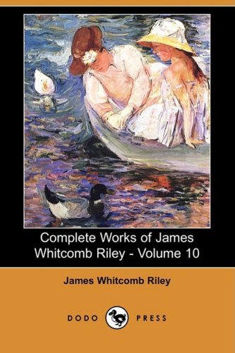 9781406524406: Complete Works of James Whitcomb Riley - Volume 10 (Dodo Press)