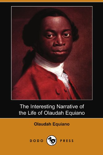 The Interesting Narrative of the Life of: Olaudah Equiano