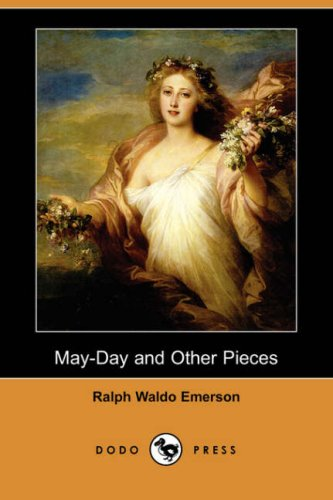 May-Day and Other Pieces (Dodo Press) (Paperback): Ralph Waldo Emerson