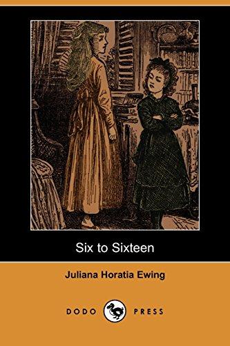9781406525359: Six to Sixteen (Dodo Press)
