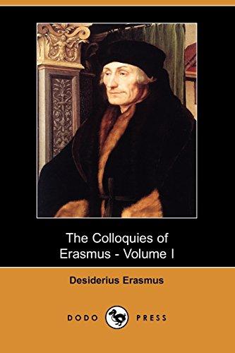 The Colloquies of Erasmus - Volume I: Desiderius Erasmus, E.