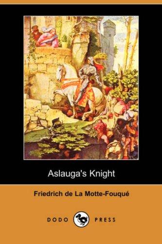 9781406525823: Aslauga's Knight (Dodo Press)
