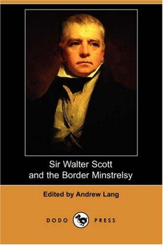 9781406526479: Sir Walter Scott and the Border Minstrelsy (Dodo Press)