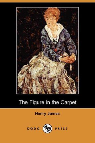 9781406526561: The Figure in the Carpet (Dodo Press)