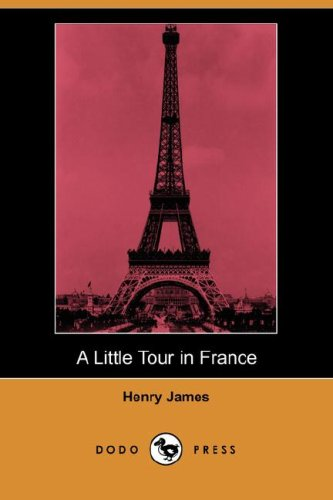 9781406526660: A Little Tour in France (Dodo Press)