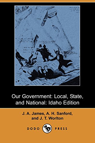 9781406526899: Our Government: Local, State, and National: Idaho Edition (Dodo Press)