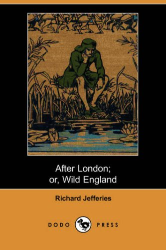 9781406527117: After London; Or Wild England (Dodo Press)