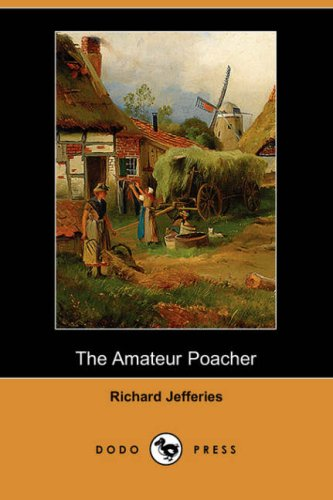 9781406527124: The Amateur Poacher (Dodo Press)