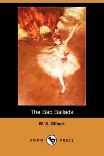 9781406528442: The Bab Ballads (Dodo Press)