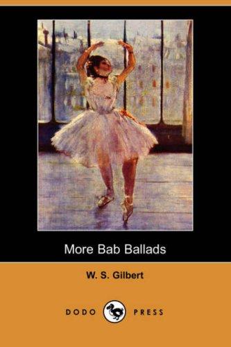 9781406528480: More Bab Ballads (Dodo Press)