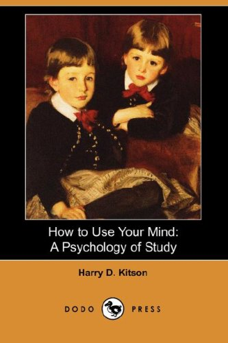9781406529098: How to Use Your Mind: A Psychology of Study (Dodo Press)