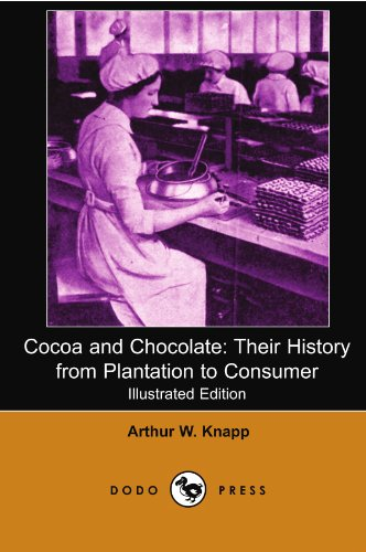 9781406529210: Cocoa and Chocolate: Their History from Plantation to Consumer (Illustrated Edition) (Dodo Press)