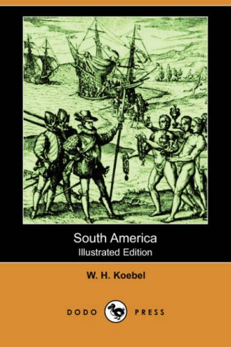 9781406529395: South America (Illustrated Edition) (Dodo Press)