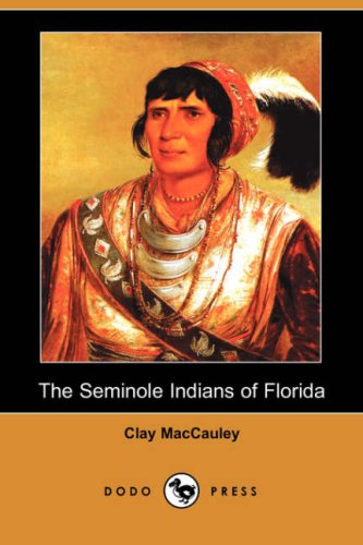 9781406529678: The Seminole Indians of Florida (Illustrated Edition) (Dodo Press)