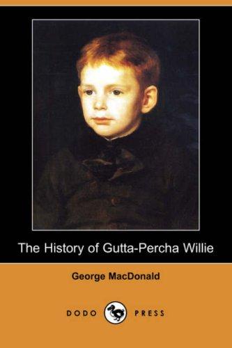 9781406529982: The History of Gutta-Percha Willie (Dodo Press)