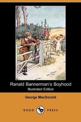 Ranald Bannerman's Boyhood (Illustrated Edition) (Dodo Press): MacDonald, George