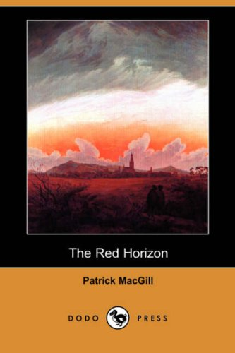 The Red Horizon (dodo Press): Macgill, Patrick