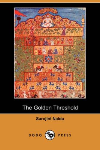 The Golden Threshold: Sarojini Naidu